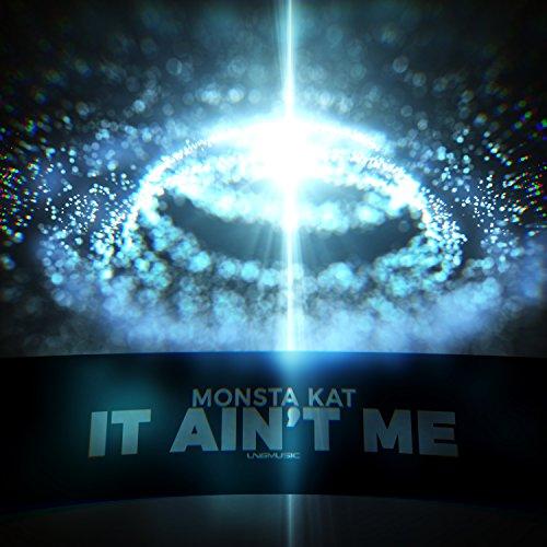 Monsta Kat-It Ain't Me