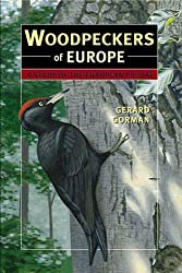 Woodpeckers of Europe: A Study of the European Picidae