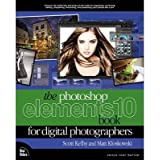 ({THE PHOTOSHOP ELEMENTS 10 BOOK FOR DIGITAL PHOTOGRAPHERS}) [{ By (author) Matt Kloskowski, By (author) Scott Kelby }] on [December, 2011]