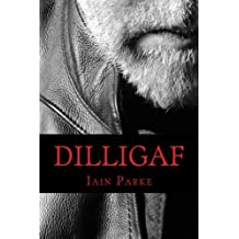 Dilligaf: A Life In Chapters by Iain Parke (2015-11-09)