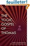 The Yogic Gospel of Thomas: A New Com...