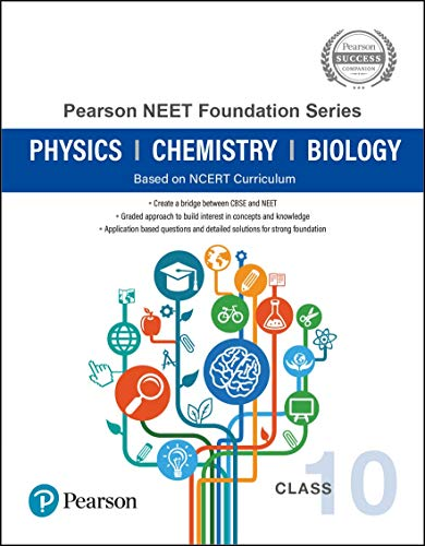 Pearson NEET Foundation Series Class 10 | Physics, Chemistry, Biology | Based on NCERT Curriculum | First Edition | By Pearson
