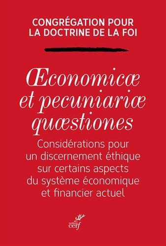 Oeconomicae et pecuniariae quaestiones : Considérations pour un discernement éthique sur certains aspects du système économique et financier actuel