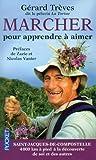 Marcher pour apprendre à aimer de André DREAN (Préface), Gérard TREVES (1 mai 2013) Broché