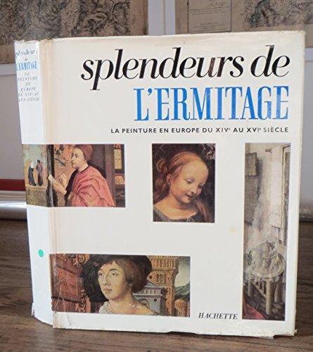 Splendeurs de l'Ermitage ; La Peinture en Europe du XIVe au XVIe Siecle