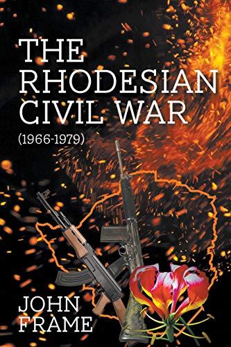 The Rhodesian Civil War (1966-1979) por John Frame