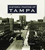 [(Historic Photos of Tampa)] [By (author) Ralph Brower] published on (October, 2006)