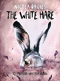 The White Hare (Shadows & Light Book 1) by [Davies, Nicola, Izlesou, Anastasia]
