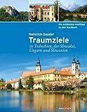 Die schönsten Ausflüge zu den Nachbarn: Traumziele in Tschechien, der Slowakei, Ungarn und Slowenien - Heinrich Geuder