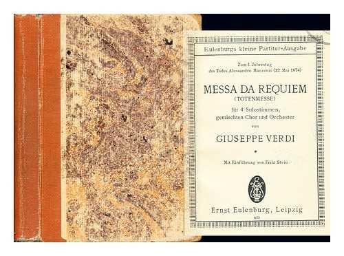 Messa da Requiem = (Totenmesse) : fur 4 Solostimmen, gemischten Chor und Orchester / von Giuseppe Verdi ; mit Einfuhrung von Fritz Stein