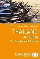 Stefan Loose Reiseführer Thailand, Der Süden: Von Bangkok nach Penang