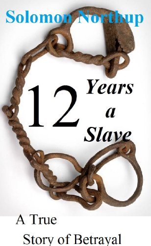 """Twelve Years A Slave: Illustrated: Included is a """"MEMORIAL OF ANNE"""" Solomon Northup wife. (English Edition)"""