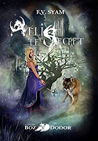 Aélis, tome 2 : Le secret par  F. V. Syam