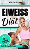 Eiweiß Diät: Gesund und schnell Abnehmen mit der Eiweiß Diät - Den Stoffwechsel beschleunigen und mit maximaler Fettverbrennung in 30 Tagen zur Bikini Figur (Stoffwechsel beschleunigen, Low Carb)