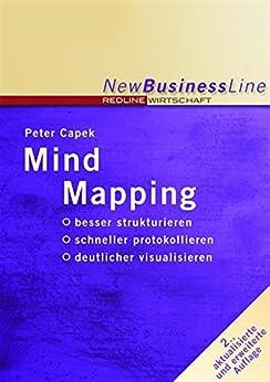 Mind Mapping: besser strukturieren / schneller protokollieren / deutlicher visualisieren