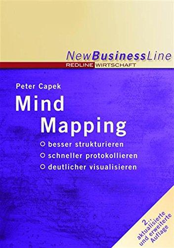 Mind Mapping: besser strukturieren / schneller protokollieren / deutlicher visualisieren (New Business Line)