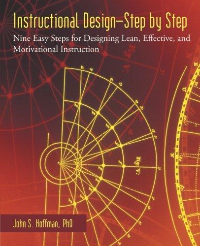 instructional-design-step-by-step-nine-easy-steps-for-designing-lean-effective-and-motivational-inst