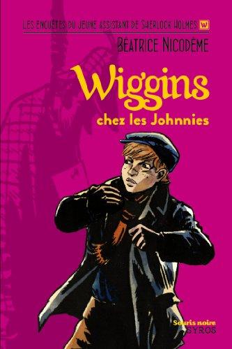 Wiggins chez les Johnnies (Souris noire) par Béatrice Nicodème