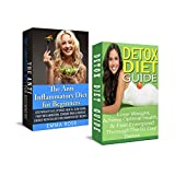 Anti Inflammatory Diet: Detox Diet: Weight Loss for Beginners & Detox Cleanse to Heal the Inflammation, Lose Belly Fat & Increase Energy (anti inflammatory, ... cleanse, cleansing diet) (English Edition)