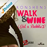 Walk and Wine (Gal a Bubble 3) [Explicit]