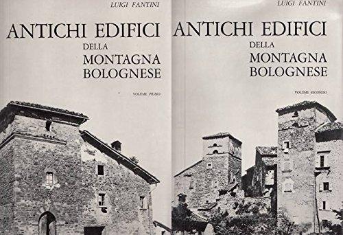 Antichi edifici della montagna bolognese. Prefazione di Alfredo Barbacci. Volume primo: Affrico - Luminasio. Volume secondo: Maiola - Zola Predosa.