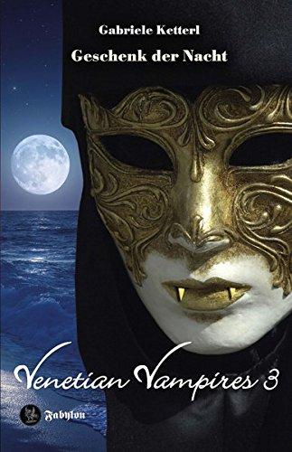 Geschenk der Nacht: Venetian Vampires 3 (3 Venetian)