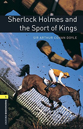 Oxford Bookworms Library: Oxford Bookworms 1. Sherlock Holmes and the Sport of Kings MP3 Pack por Sir Arthur Conan Doyle