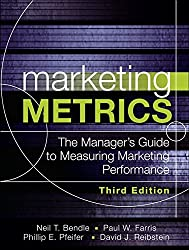 Marketing Metrics: The Manager's Guide to Measuring Marketing Performance by Paul Farris (2015-08-27)