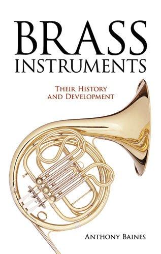Brass Instruments - Their History And Development: Buch für Blechbläser (Dover Books on Music)