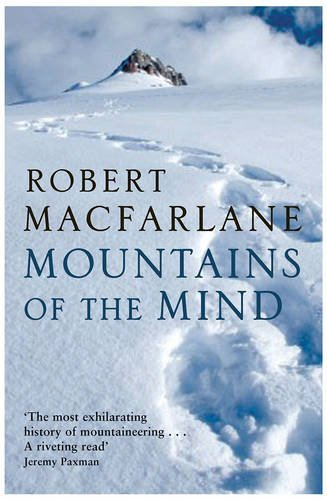 Mountains of the Mind: a History of a Fascination by Robert Macfarlane (2008-07-01)