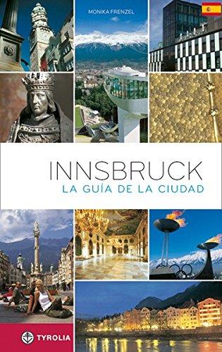 Innsbruck Stadtführer Spanisch: La guida de la cuidad