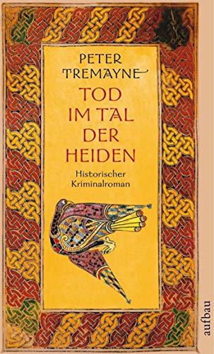 Tod im Tal der Heiden: Historischer Kriminalroman (Schwester Fidelma ermittelt 6)