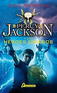 Percy Jackson y los héroes griegos par Rick Riordan