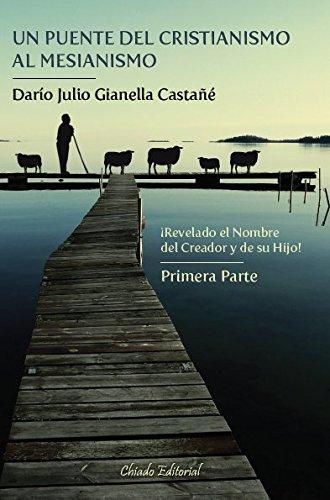 Un puente del cristianismo al mesianismo por Darío Julio Gianella Castañé