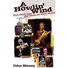 Howlin' Wind, A by John Blaney (2011-10-01)
