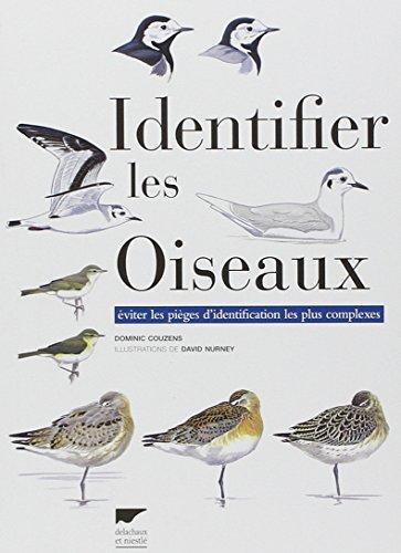 Identifier les oiseaux. Eviter les pièges d'identification les plus complexes par Dominic Couzens