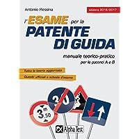 L'esame per la patente di guida. Manuale teorico-pratico per le patenti A e B - B & M Shifter