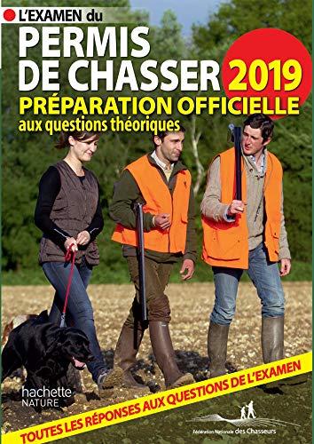 Permis de Chasser 2019 par Fédération nationale des chasseurs  Yves le Floc'h Soye (sous la direction de)