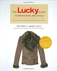 The Lucky Guide to Mastering Any Style: How to Wear Iconic Looks and Make Them Your Own by Kim France (2008-10-07)
