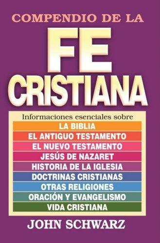 Compendio de la Fe Cristiana = A Compact Guide to the Christian Faith
