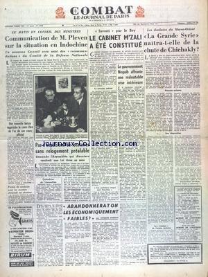 COMBAT [No 3006] du 03/03/1954 - COMMUNICATION DE PLEVEN SUR LA SITUATION EN INDOCHINE - INVESTI PAR LE BEY - LE CABINET M'ZALI A ETE CONSTITUE - LE GOUVERNEMENT NEGUIB AFFRONTE UNE REDOUTABLE CRISE INTERIEURE - LES DESTINEES DU MOYEN-ORIENT - LA GRANDE SYRIE NAITRA-T-ELLE DE LA CHUTE DE CHICHAKLY - PAS D'EXPULSIONS DE LOCATAIRES SANS RELOGEMENT PREALABLE - ABANDONERA-T-ON LES ECONOMIQUEMENT FAIBLES PAR DUBOIN