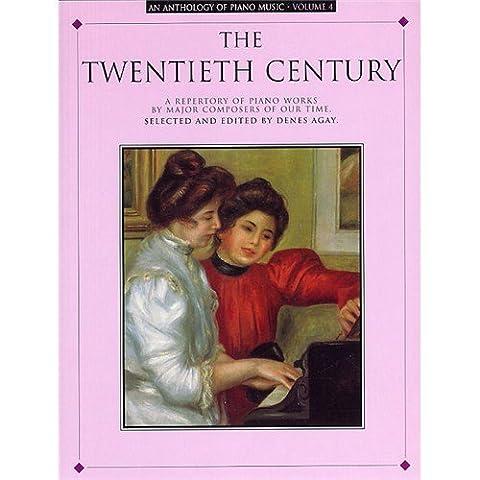 ANTHOLOGY OF PIANO MUSIC VOLUME 4 THE TWENTIETH CENTURY PF