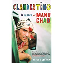 Clandestino: In Search of Manu Chao by Peter Culshaw (2013-05-09)