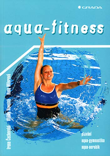 Aqua-fitness: Plavání, aqua-gymnastika, aqua-aerobic (2003)