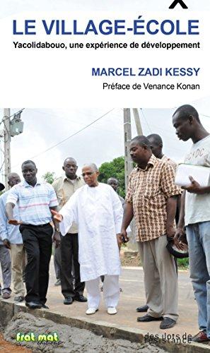 Le Village-école: Yacolidabouo, une expérience de développement