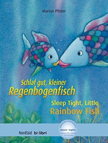 Preisvergleich Produktbild Schlaf gut, kleiner Regenbogenfisch: Sleep Tight, Little Rainbow Fish / Kinderbuch Deutsch-Englisch mit MP3-Hörbuch zum Herunterladen