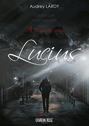 Vampyre mais pas trop: Lucius par Audrey Lardy