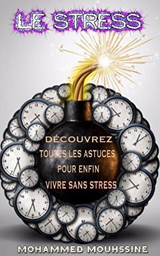 Le Stress: Découvrez Toutes les Astuces pour Enfin Vivre Sans Stress !