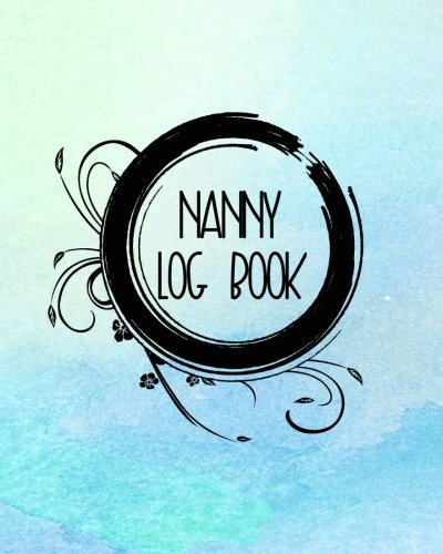Nanny Log Book: Childcare Giver Notebook - Matthews Monitor