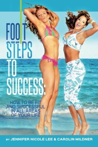 foot-steps-to-success-how-to-be-fit-and-successful-in-all-areas-of-your-life-by-jennifer-nicole-lee-
